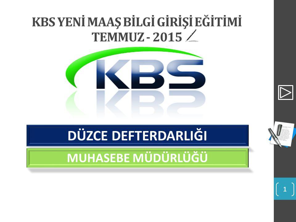 KBS YENİ MAAŞ BİLGİ GİRİŞİ EĞİTİMİ TEMMUZ - 2015