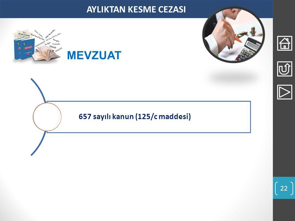 AYLIKTAN KESME CEZASI MEVZUAT 657 sayılı kanun (125/c maddesi)
