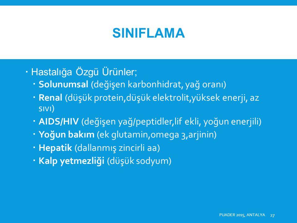 SINIFLAMA Hastalığa Özgü Ürünler;