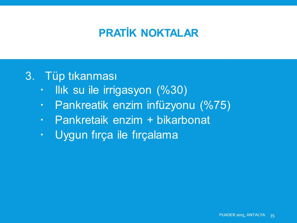 Ilık su ile irrigasyon (%30) Pankreatik enzim infüzyonu (%75)