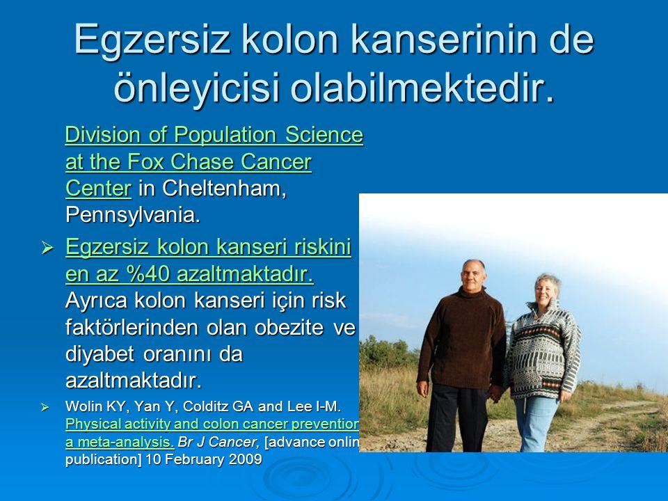 Egzersiz kolon kanserinin de önleyicisi olabilmektedir.