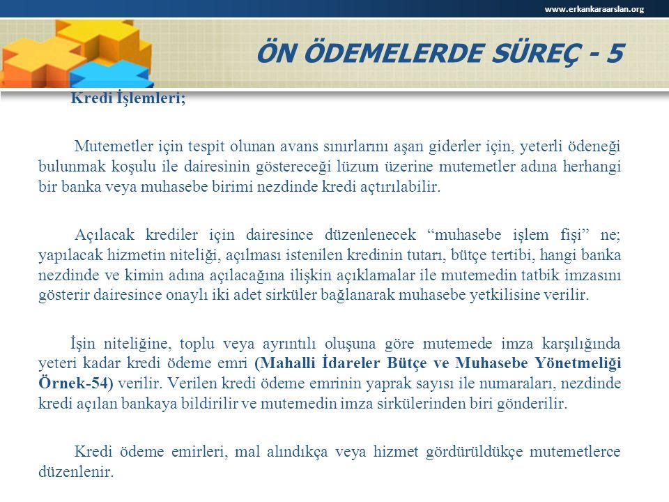 www.erkankaraarslan.org ÖN ÖDEMELERDE SÜREÇ - 5.