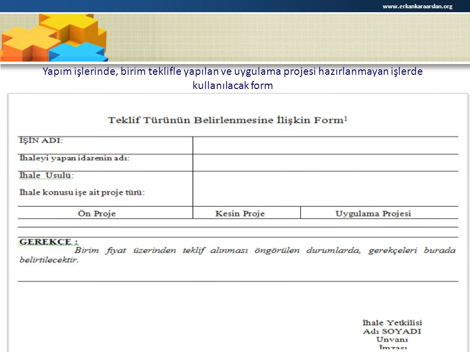 www.erkankaraarslan.org Yapım işlerinde, birim teklifle yapılan ve uygulama projesi hazırlanmayan işlerde kullanılacak form.