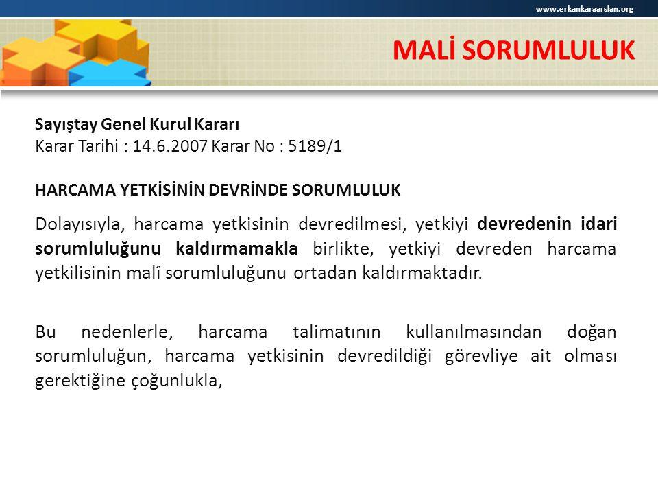 www.erkankaraarslan.org MALİ SORUMLULUK. Sayıştay Genel Kurul Kararı. Karar Tarihi : 14.6.2007 Karar No : 5189/1.
