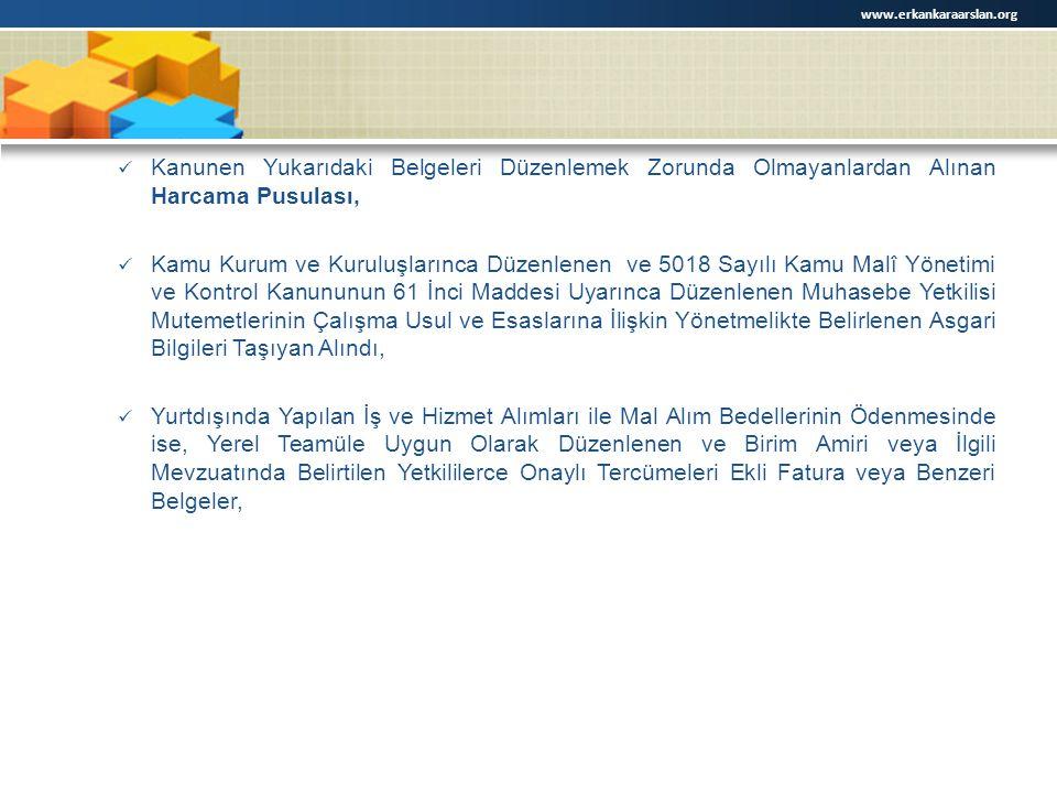 www.erkankaraarslan.org Kanunen Yukarıdaki Belgeleri Düzenlemek Zorunda Olmayanlardan Alınan Harcama Pusulası,