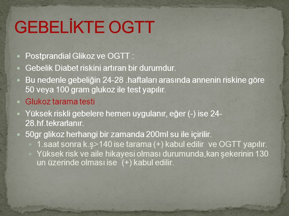 GEBELİKTE OGTT Postprandial Glikoz ve OGTT :
