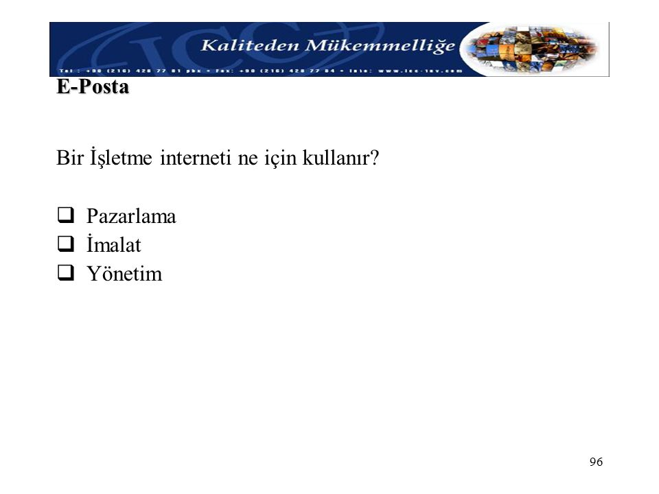 E-Posta Bir İşletme interneti ne için kullanır Pazarlama İmalat Yönetim