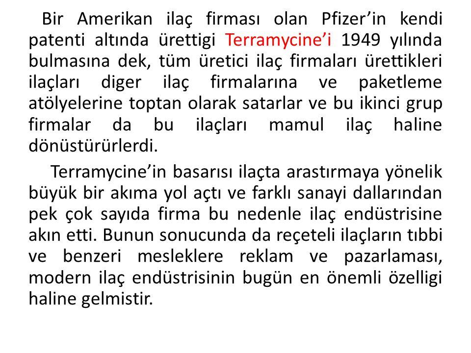 Bir Amerikan ilaç firması olan Pfizer'in kendi patenti altında ürettigi Terramycine'i 1949 yılında bulmasına dek, tüm üretici ilaç firmaları ürettikleri ilaçları diger ilaç firmalarına ve paketleme atölyelerine toptan olarak satarlar ve bu ikinci grup firmalar da bu ilaçları mamul ilaç haline dönüstürürlerdi.