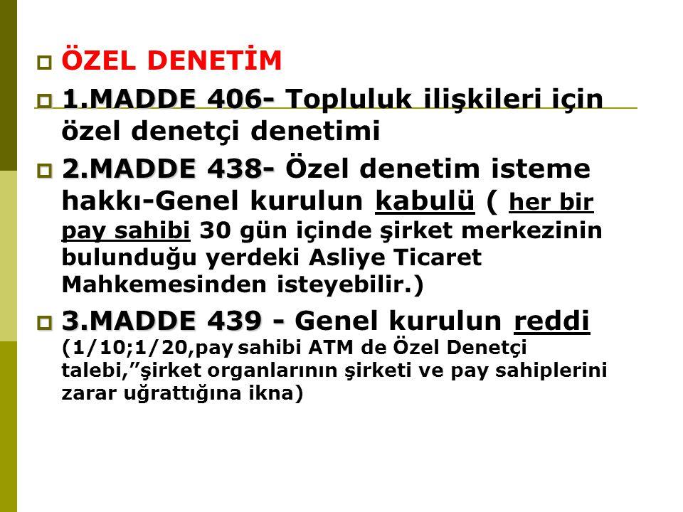 ÖZEL DENETİM 1.MADDE 406- Topluluk ilişkileri için özel denetçi denetimi.