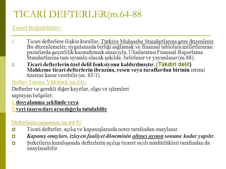 TİCARİ DEFTERLER(m.64-88 Temel Değişiklikler: