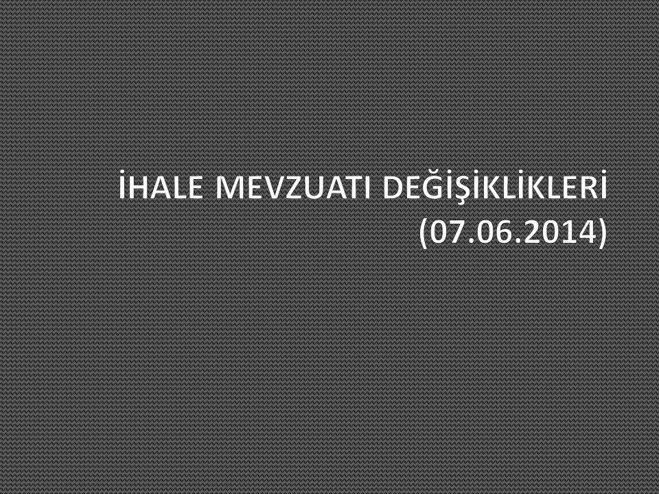 İHALE MEVZUATI DEĞİŞİKLİKLERİ (07.06.2014)