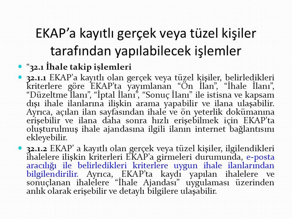 EKAP'a kayıtlı gerçek veya tüzel kişiler tarafından yapılabilecek işlemler