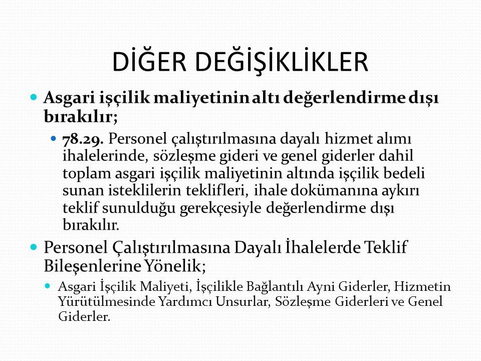 DİĞER DEĞİŞİKLİKLER Asgari işçilik maliyetinin altı değerlendirme dışı bırakılır;