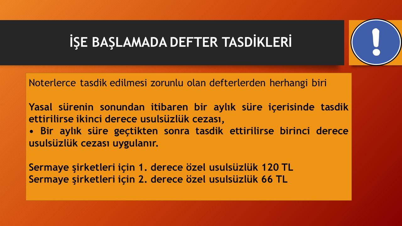 İŞE BAŞLAMADA DEFTER TASDİKLERİ
