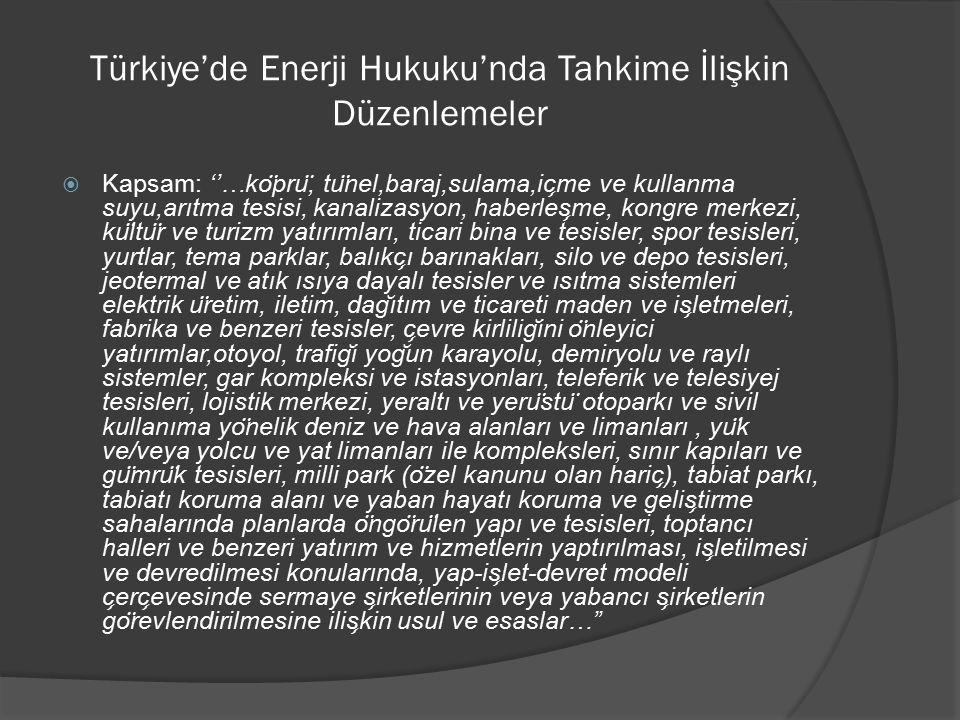 Türkiye'de Enerji Hukuku'nda Tahkime İlişkin Düzenlemeler