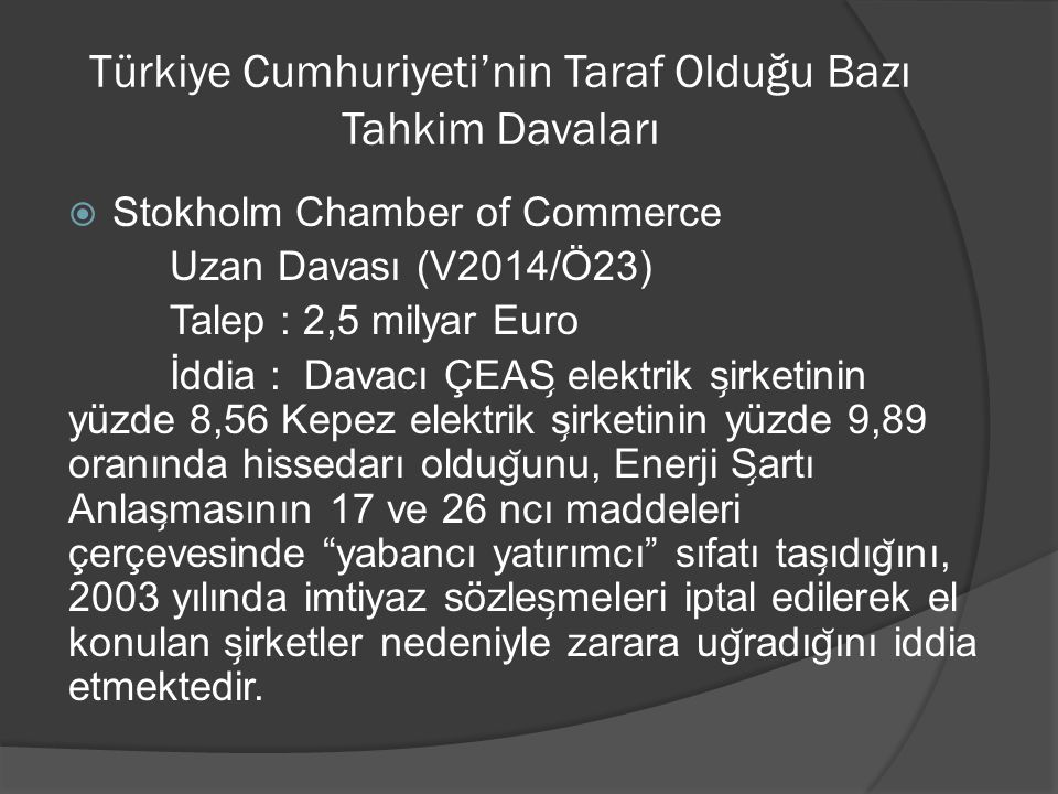 Türkiye Cumhuriyeti'nin Taraf Olduğu Bazı Tahkim Davaları