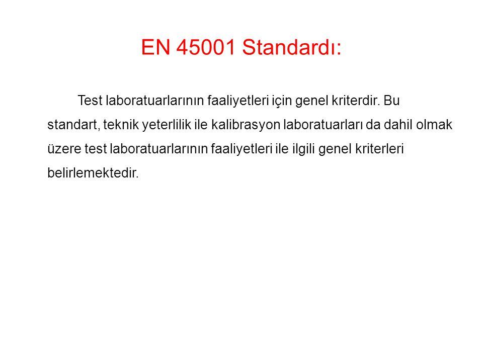 EN 45001 Standardı:
