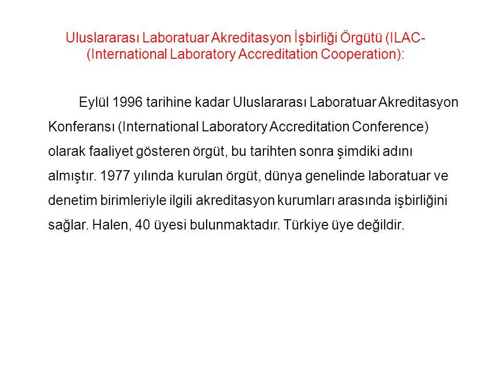 Uluslararası Laboratuar Akreditasyon İşbirliği Örgütü (ILAC-(International Laboratory Accreditation Cooperation):