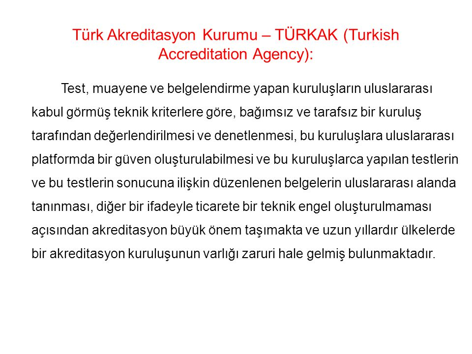 Türk Akreditasyon Kurumu – TÜRKAK (Turkish Accreditation Agency):