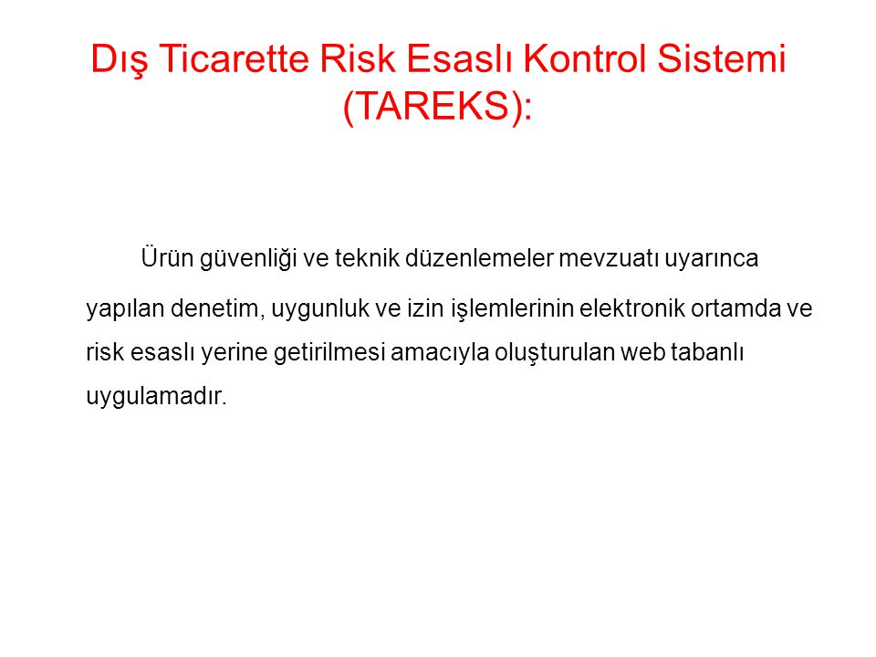 Dış Ticarette Risk Esaslı Kontrol Sistemi (TAREKS):