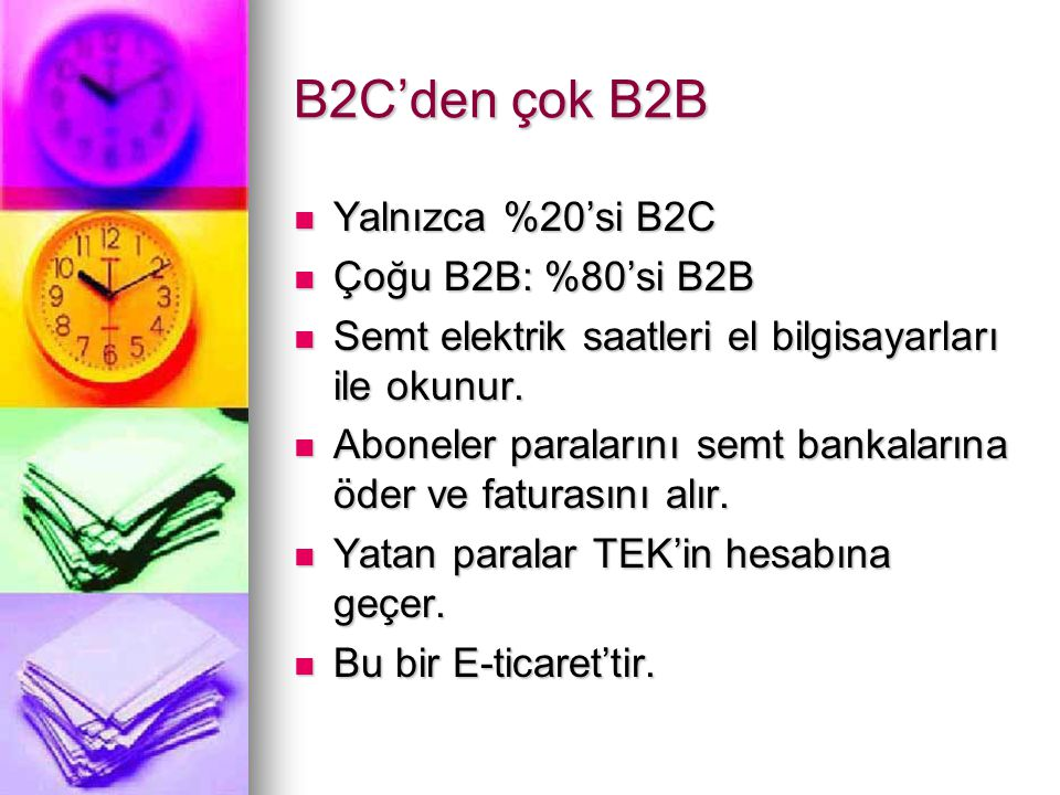 B2C'den çok B2B Yalnızca %20'si B2C Çoğu B2B: %80'si B2B