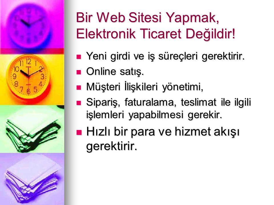 Bir Web Sitesi Yapmak, Elektronik Ticaret Değildir!