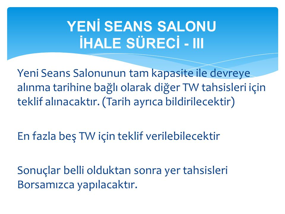 YENİ SEANS SALONU İHALE SÜRECİ - III