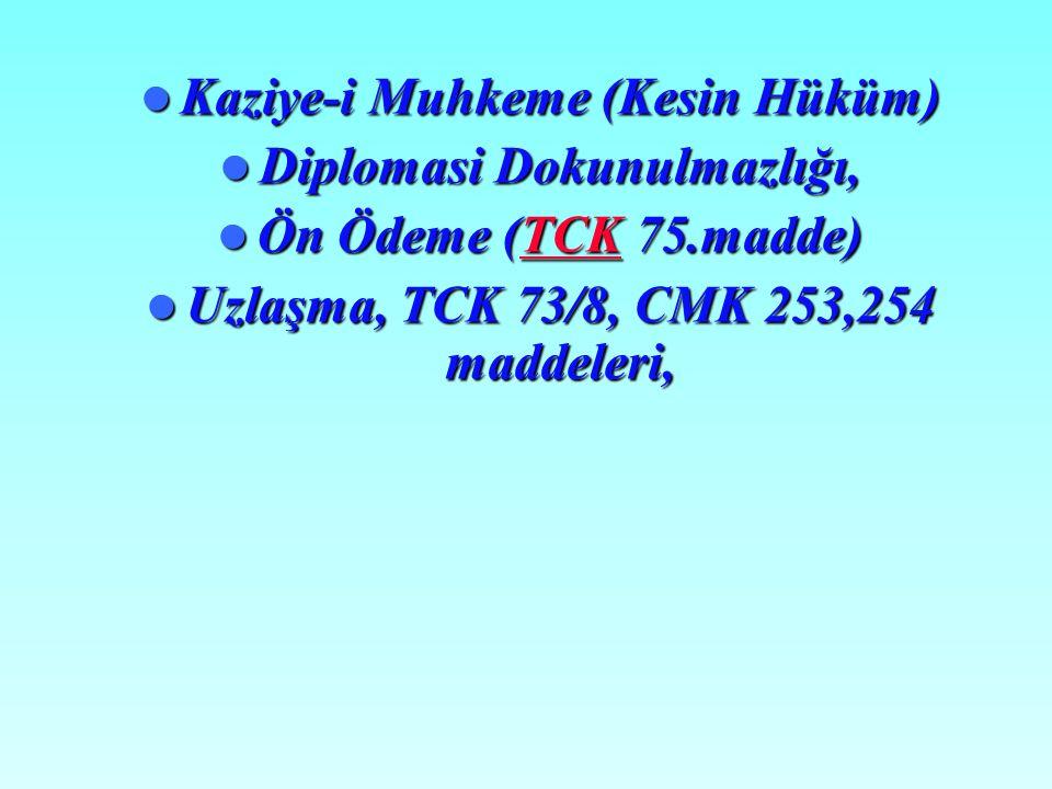Kaziye-i Muhkeme (Kesin Hüküm) Diplomasi Dokunulmazlığı,