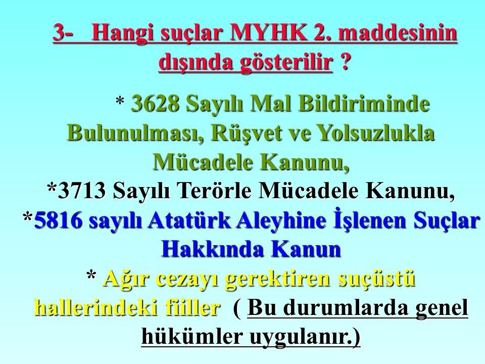 3- Hangi suçlar MYHK 2. maddesinin dışında gösterilir