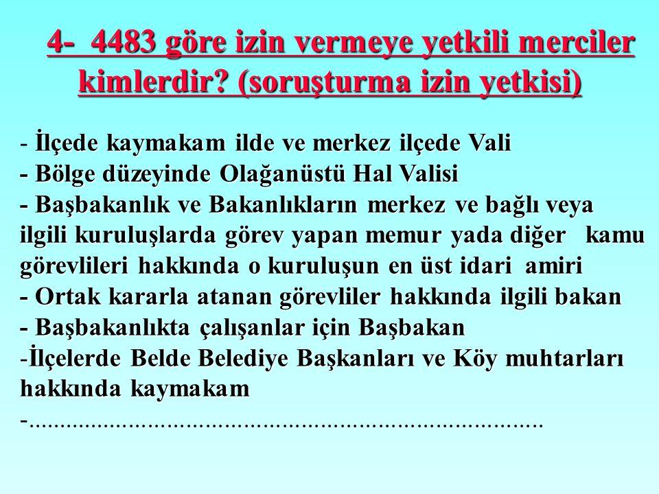 4- 4483 göre izin vermeye yetkili merciler kimlerdir