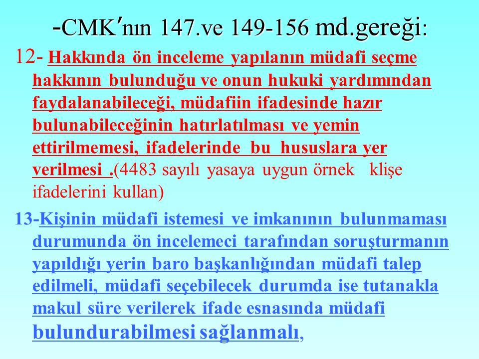 -CMK'nın 147.ve 149-156 md.gereği: