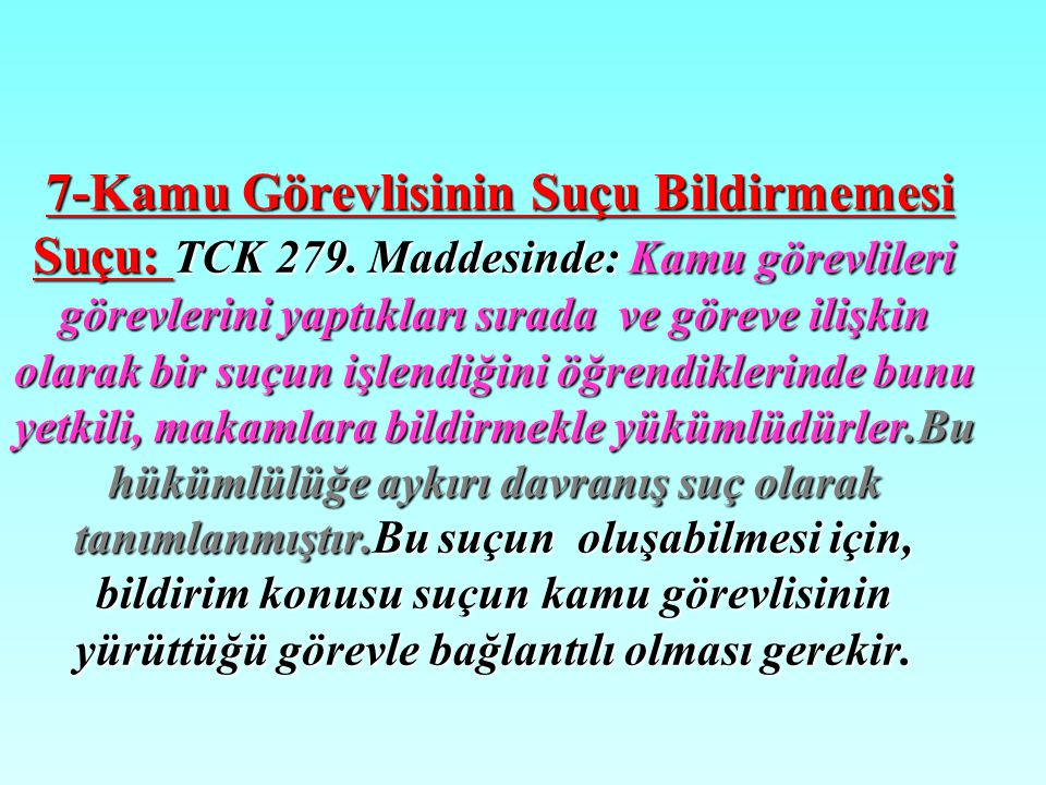 7-Kamu Görevlisinin Suçu Bildirmemesi Suçu: TCK 279