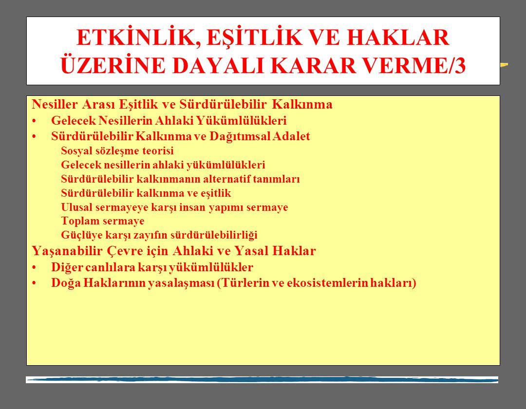 ETKİNLİK, EŞİTLİK VE HAKLAR ÜZERİNE DAYALI KARAR VERME/3