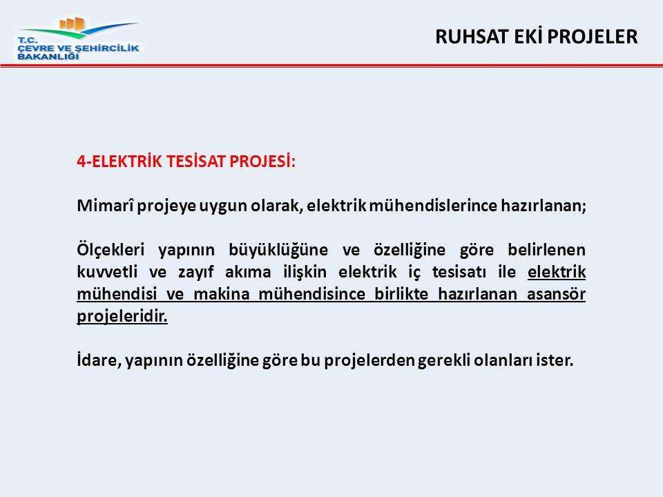 RUHSAT EKİ PROJELER 4-ELEKTRİK TESİSAT PROJESİ: