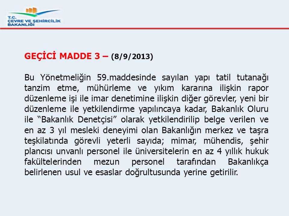 GEÇİCİ MADDE 3 – (8/9/2013)