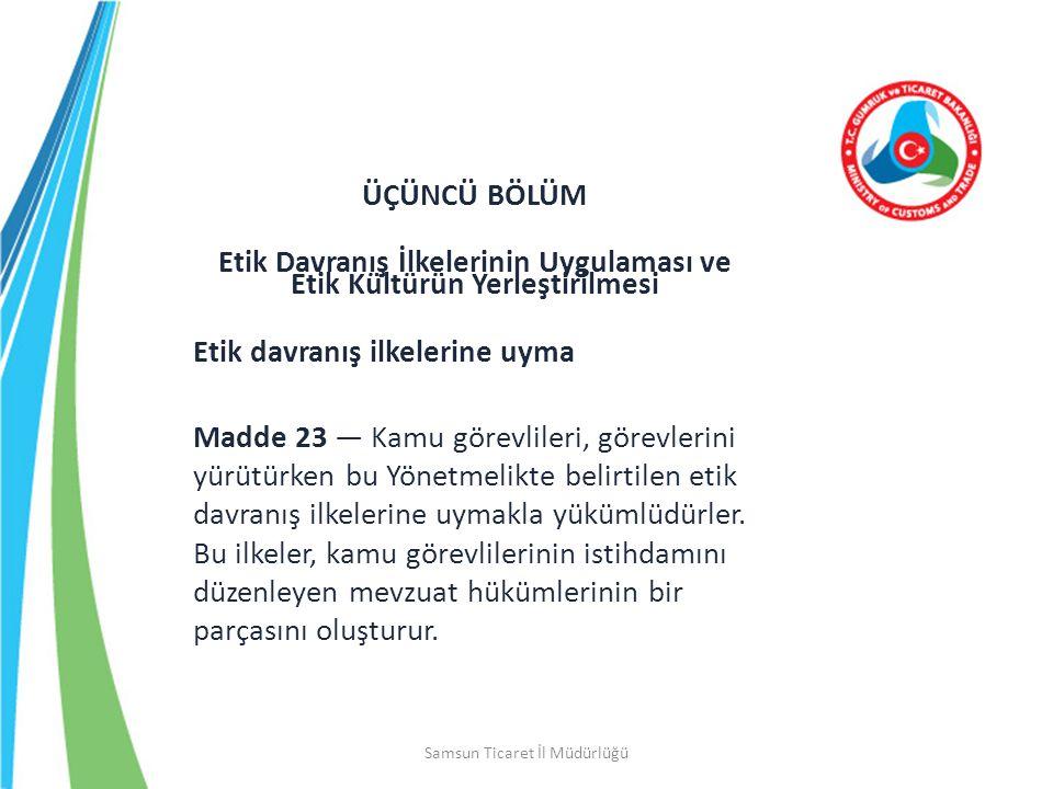 Etik Davranış İlkelerinin Uygulaması ve Etik Kültürün Yerleştirilmesi