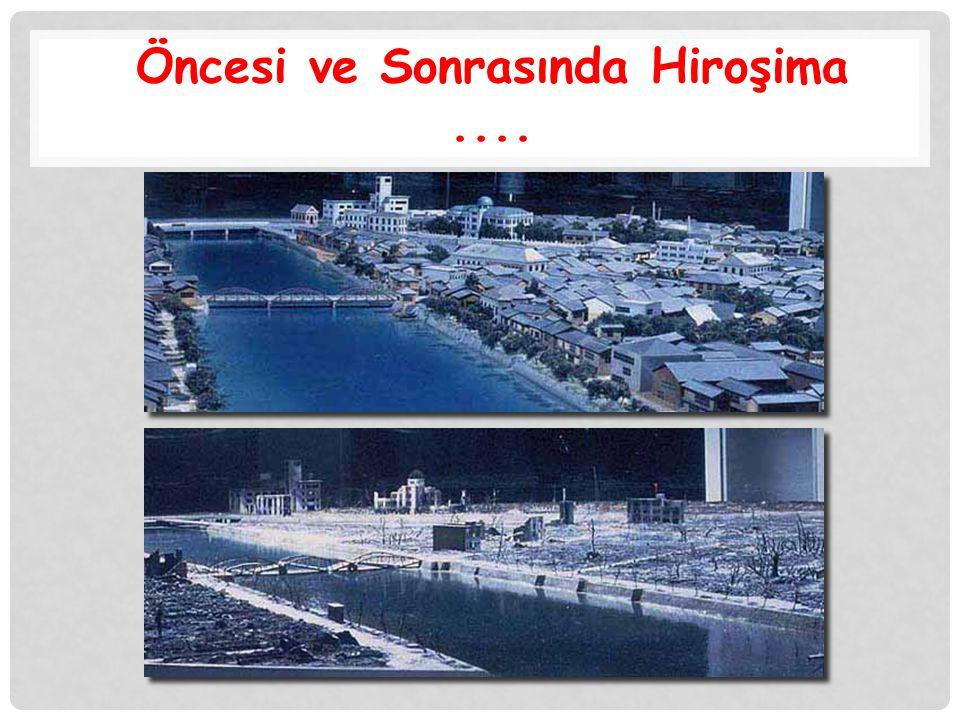 Öncesi ve Sonrasında Hiroşima ....