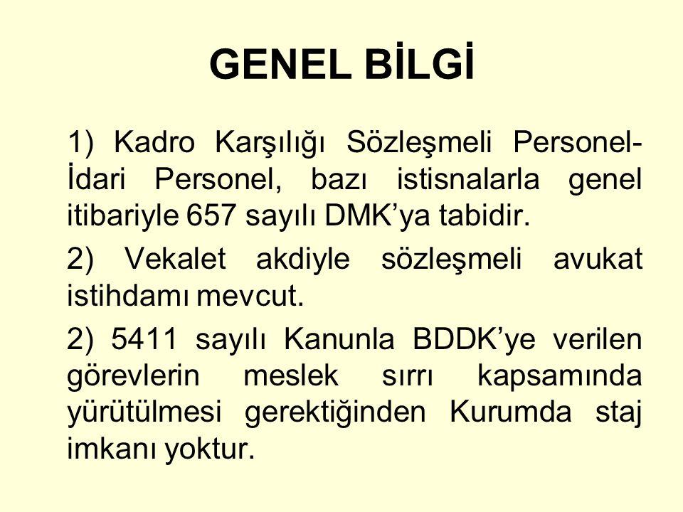 GENEL BİLGİ 1) Kadro Karşılığı Sözleşmeli Personel-İdari Personel, bazı istisnalarla genel itibariyle 657 sayılı DMK'ya tabidir.