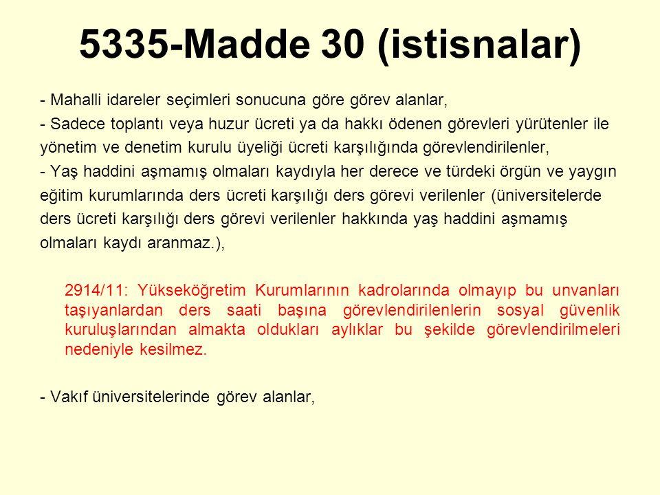 5335-Madde 30 (istisnalar) - Mahalli idareler seçimleri sonucuna göre görev alanlar,