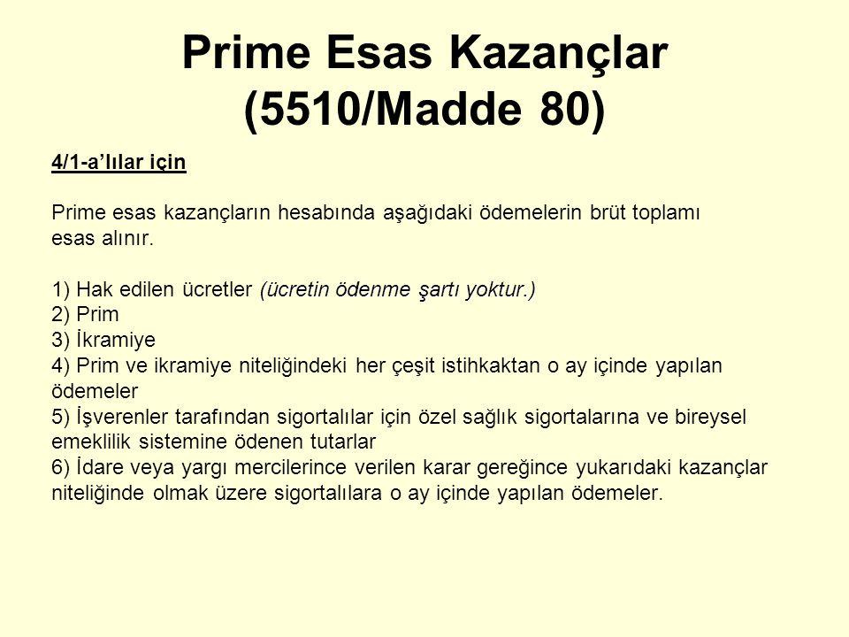 Prime Esas Kazançlar (5510/Madde 80)