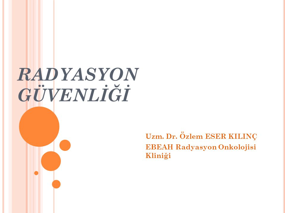 Uzm. Dr. Özlem ESER KILINÇ EBEAH Radyasyon Onkolojisi Kliniği