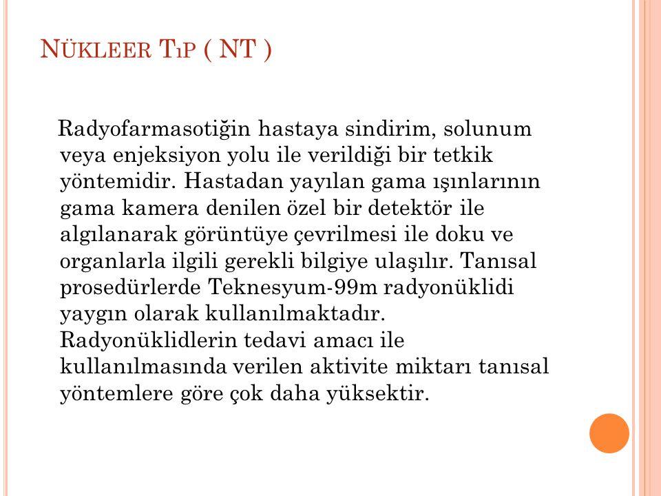 Nükleer Tıp ( NT )