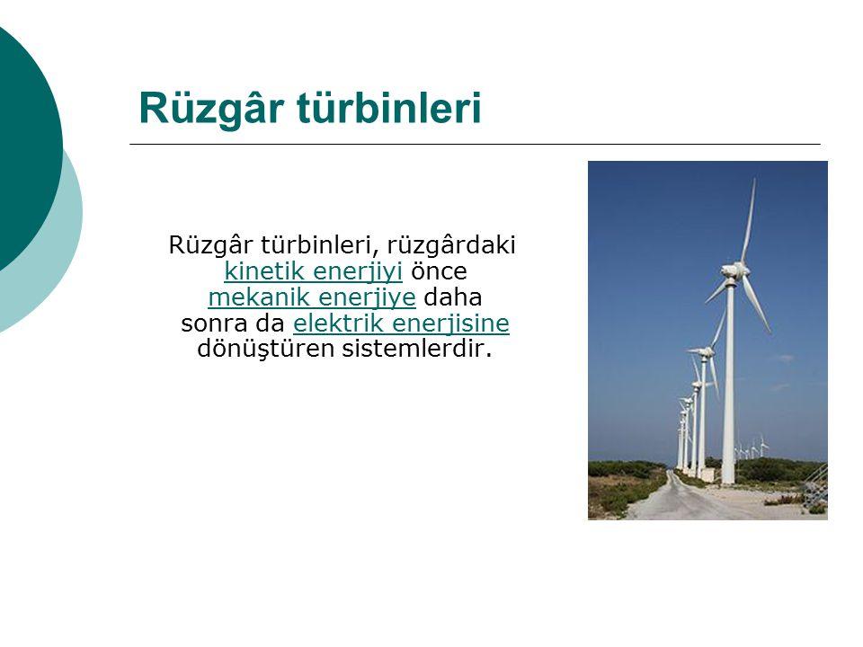 Rüzgâr türbinleri Rüzgâr türbinleri, rüzgârdaki kinetik enerjiyi önce mekanik enerjiye daha sonra da elektrik enerjisine dönüştüren sistemlerdir.