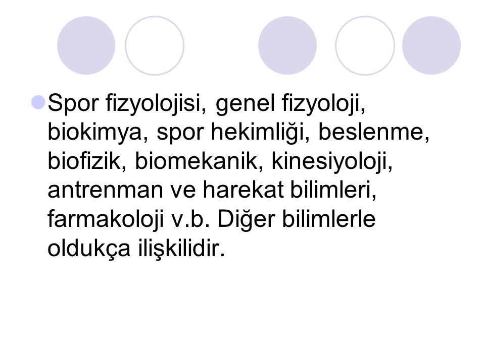 Spor fizyolojisi, genel fizyoloji, biokimya, spor hekimliği, beslenme, biofizik, biomekanik, kinesiyoloji, antrenman ve harekat bilimleri, farmakoloji v.b.