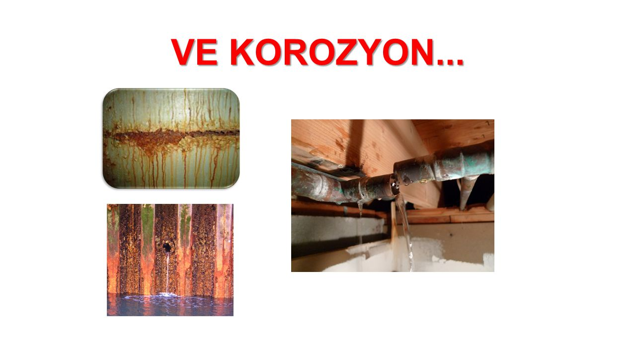 VE KOROZYON...
