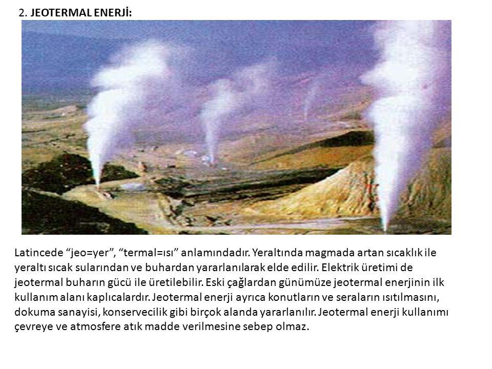 2. JEOTERMAL ENERJİ: