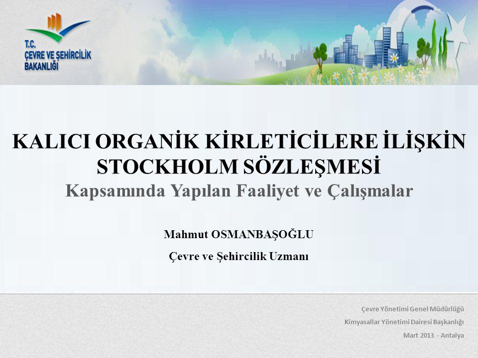 KALICI ORGANİK KİRLETİCİLERE İLİŞKİN STOCKHOLM SÖZLEŞMESİ
