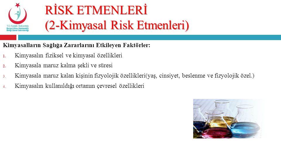 RİSK ETMENLERİ (2-Kimyasal Risk Etmenleri)