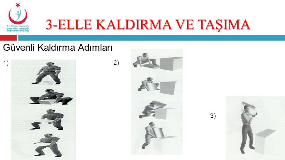 3-ELLE KALDIRMA VE TAŞIMA