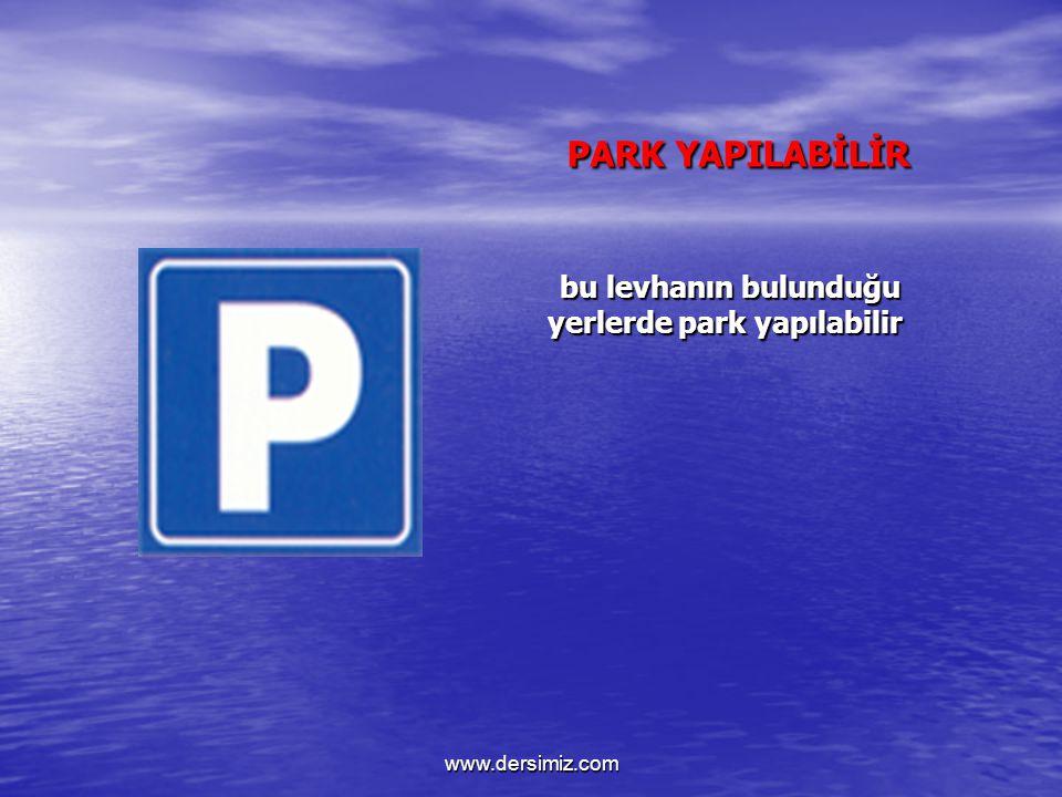 PARK YAPILABİLİR bu levhanın bulunduğu yerlerde park yapılabilir